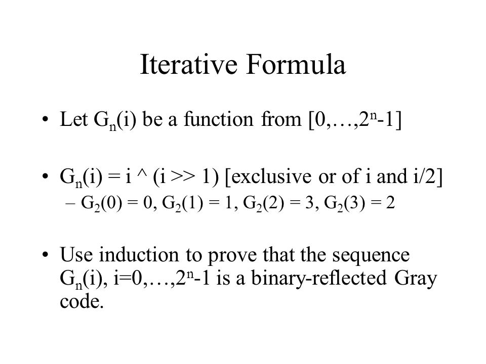 Iterative Formula Let Gn(i) be a function from [0,…,2n-1]